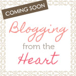 Blogging from the Heart